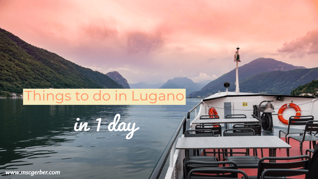 Things to do in Lugano in one day