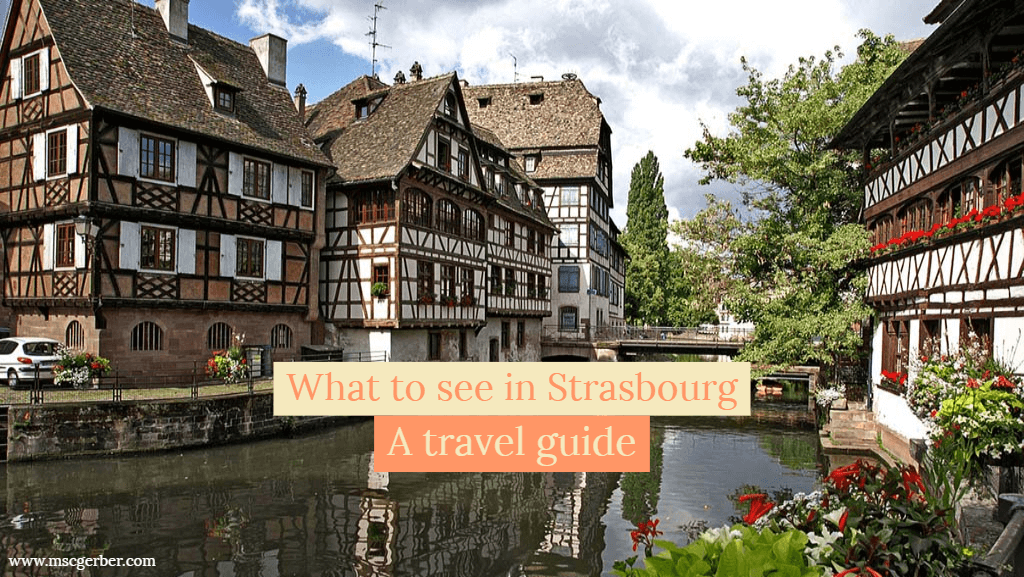 Visit Strasbourg - What to see in Strasbourg