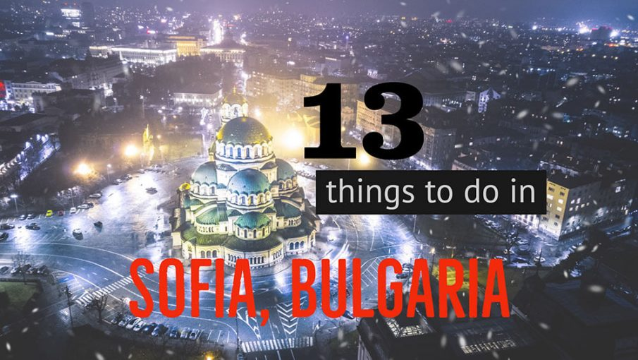 Fun things to do in Sofia, Bulgaria
