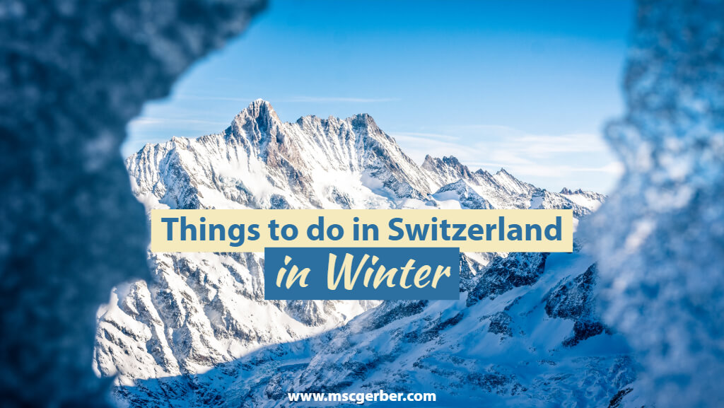 The best things to do in Switzerland in Winter