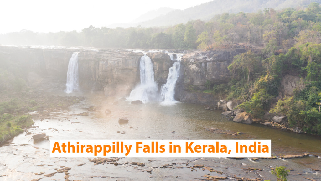 Athirappily Falls in Kerala, India (A complete guide)